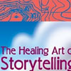 Healing Art of Storytelling